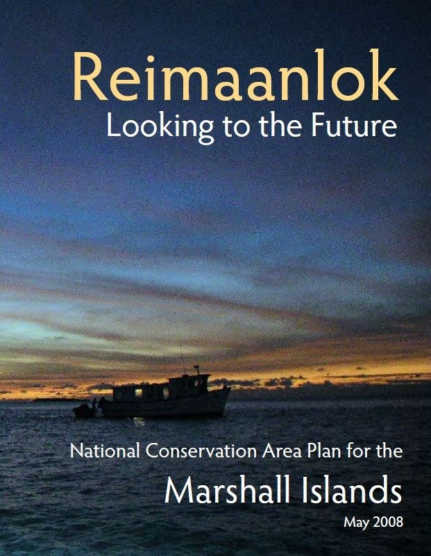 /documents/biodiversity/marshallisland/reimaanlok_national_conservation_area_plan_for_the_marshall_islands_final_may30.pdf/documents/biodiversity/marshallisland/reimaanlok_national_conservation_area_plan_for_the_marshall_islands_final_may30.pdf